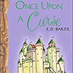 Once Upon a Curse  | E.D. Baker
