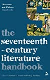 The Seventeenth-Century Literature Handbook, Evans, Robert and Sterling, Eric J., 0826498493