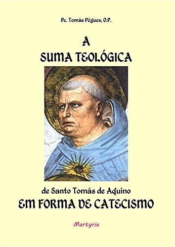 A Suma Teológica de Santo Tomás de Aquino em forma de catecismo