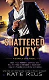 Shattered Duty: A Deadly Ops Novel