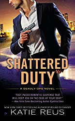 Shattered Duty: A Deadly Ops Novel