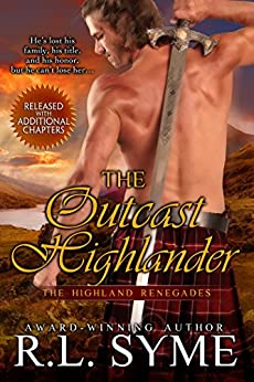 The Outcast Highlander (The Highland Renegades Book 1) by [Syme, R. L.]
