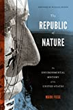 img - for The Republic of Nature: An Environmental History of the United States (Weyerhaeuser Environmental Books) book / textbook / text book