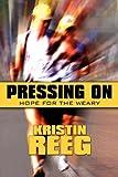 Pressing On, Kristin Reeg, 1448983495
