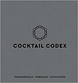 Cocktail Codex Fundamentals Formulas Evolutions Alex Day