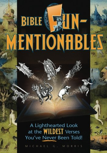 Bible Funmentionables: A Lighthearted Look at the Wildest Verses You've Never Been Told PDF