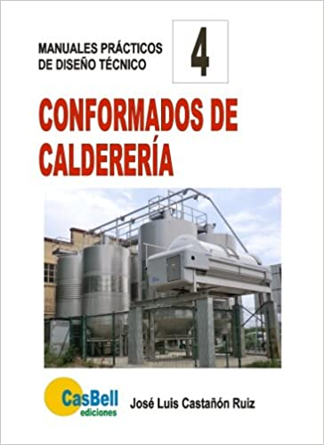 Conformados de calderería (Spanish Edition): Jose Luis Castañón/Ruiz: 9788494404238: Amazon.com: Books