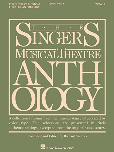 - The Singer's Musical Theatre Anthology: Tenor (Singer's Musical Theatre Anthology, Vol. 3)