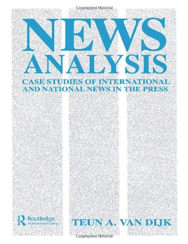 News Analysis  Case Studies Of International And National News In The Press  Routledge Communication Series