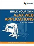 Build Your Own AJAX Web Applications, Eernisse, Matthew, 0975841947
