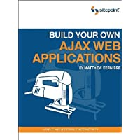 Build Your Own AJAX Web Applications: Usable and Accessible Interactivity