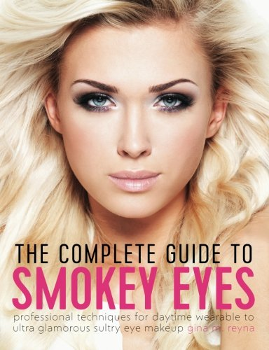 Professional Eye Coloration Actions: The Complete Guide To Smokey Eyes: Professional Techniques