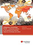 img - for Indigenous Knowledge Forum - Comparative Systems for Recognising and Protecting Indigenous Knowledge and Culture book / textbook / text book
