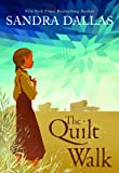 The Quilt Walk, Sandra Dallas, 1585367990