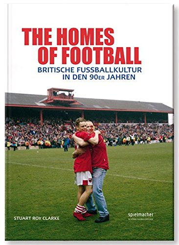 The Homes of Football: Britische Fußballkultur in den 90er Jahren