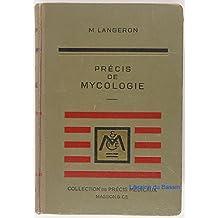 Prècis de mycologie : Mycologie générale, mycologie médicale