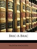 Bric-A-Brac, Valentim Magalhes and Valentim Magalhães, 1147649316