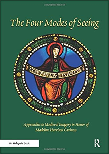 The Four Modes of Seeing: Approaches to Medieval Imagery in Honor of Madeline Harrison Caviness: Amazon.es: Evelyn Staudinger Lane, Elizabeth Carson Pastan, ...