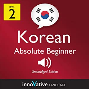 Learn Korean with Innovative Language's Proven Language System - Level 2: Absolute Beginner Korean Audiobook