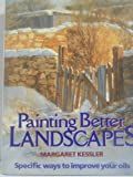 Painting Better Landscapes, Margaret Kessler and Kessler, 0823035751