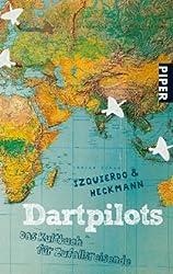 Dartpilots: Das Kultbuch für Zufallsreisende