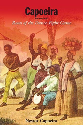 Capoeira Roots of the Dance-Fight-Game [Capoeira, Nestor] (Tapa Blanda)