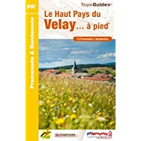 Le Haut Pays du Velay... à pied : 15 promenades & randonnées