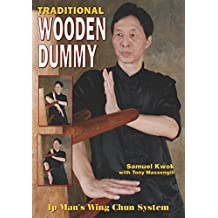 Traditional Wooden Dummy: Ip Man´s Wing Chun System