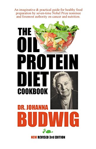Oil-Protein Diet Cookbook: 3rd Edition by Dr Johanna Budwig