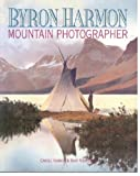 Byron Harmon, Mountain Photographer, Carole Harmon, 1551539101