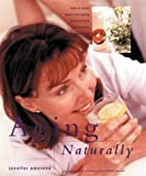 img - for Aging Naturally: How to Slow Down the Aging Process and Boost Your Vitality by Jennifer Amerena (2001-02-28) book / textbook / text book
