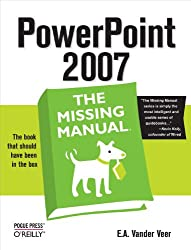 PowerPoint 2007: The Missing Manual: The Missing Manual