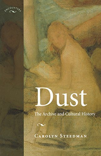 Dust: The Archive and Cultural History (Encounters: cultural histories) by Carolyn Kay Steedman (2002-02-01)