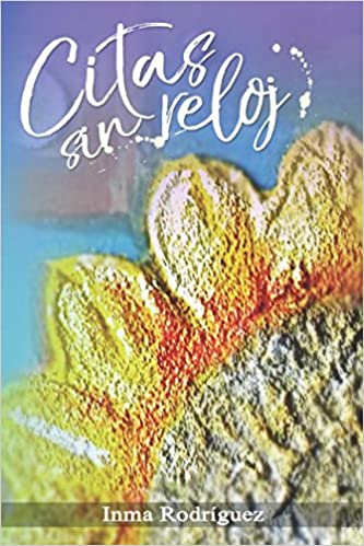 Citas sin reloj (Spanish Edition): Inma Rodríguez: 9781973506546: Amazon.com: Books