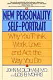img - for The New Personality Self-Portrait: Why You Think, Work, Love, and Act the Way You Do by John M. Oldham (1995-08-01) book / textbook / text book
