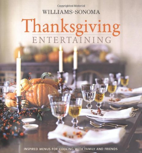 Williams-Sonoma Entertaining: Thanksgiving Entertaining by Lou Pappas