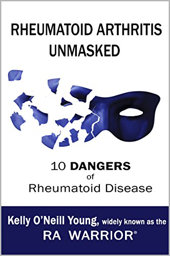 Rheumatoid Arthritis Unmasked: 10 Dangers of Rheumatoid Disease cover