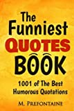 Books : The Funniest Quotes Book: 1001 of the Best Humourous Quotations