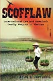 Scofflaw: International Law and America's Deadly Weapons in Vietnam