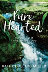 Pure-Hearted: The Blessings of Living Out God's Glory Paperback