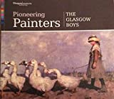 Pioneering Painters: The Glasgow Boys by Roger Billcliffe front cover