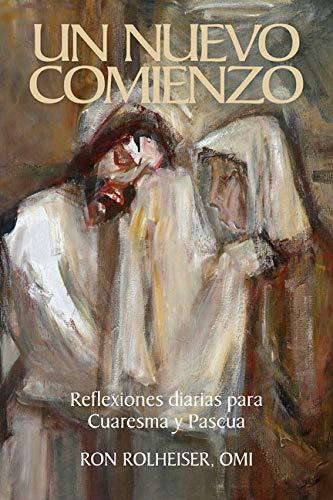 Un Nuevo Comienzo: Reflexiones Diarias Para Cuaresma Y Pascua ...
