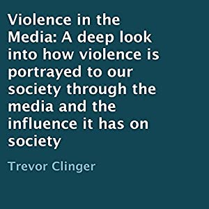 Violence in the Media Audiobook