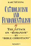 Catholicism and Fundamentalism, Karl Keating, 0898701775
