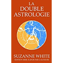 LA DOUBLE ASTROLOGIE (French Edition)
