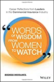 Words of Wisdom from Women to Watch: Career Reflections from Leaders in the Commercial Insurance Industry