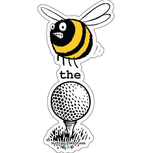 - birth.golf.death. Premium Golf Sticker Decal Thick Vinyl UV Laminate for Car Truck Cart Case - Bee the Ball