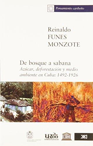 De bosque a sabana: Azúcar, deforestación y medio ambiente en Cuba: 1942-1926