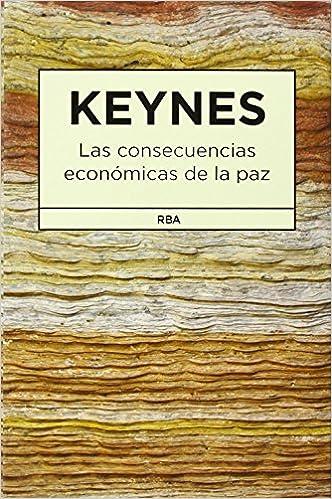 Las consecuencias económicas de la paz: JOHN MAYNARD KEYNES ...