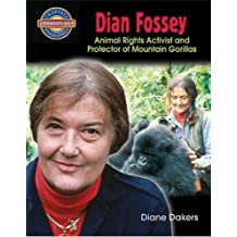 Dian Fossey: Animal Rights Activist and Protector of Mountain Gorillas